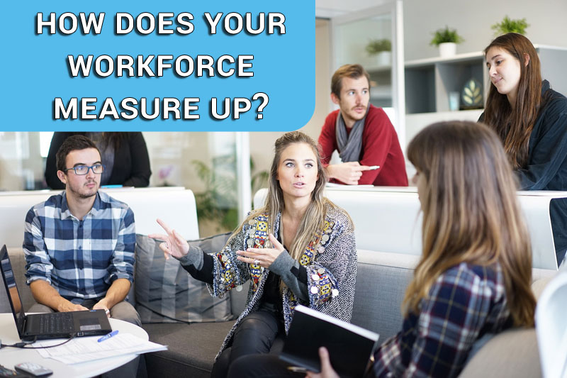 How does your workforce measure up?